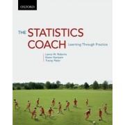 The Statistics Coach: The Statistics Coach by Lance W. Roberts