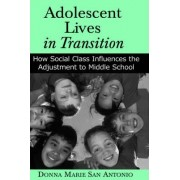 Adolescent Lives in Transition by Donna Marie San Antonio