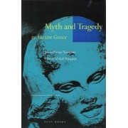 Myth and Tragedy in Ancient Greece by Jean-Pierre Vernant