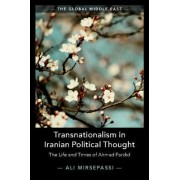 Transnationalism in Iranian Political Thought: The Life and Times of Ahmad Fardid