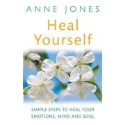 Heal Yourself by Anne Jones