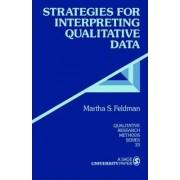 Strategies for Interpreting Qualitative Data by Martha S. Feldman