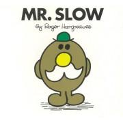 Mr. Slow
