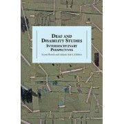 Deaf and Disability Studies - Interdisciplinary Perspectives by Susan Burch