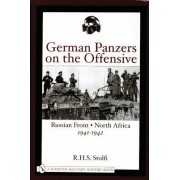 German Panzers on the Offensive by R.H.S. Stolfi
