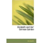Elizabeth and Her German Garden by Elizabeth
