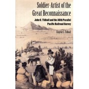 Soldier-Artist of the Great Reconnaissance by Eugene C. Tidball