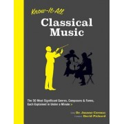 Know It All Classical Music: The 50 Most Significant Genres, Composers, and Forms, Each Explained in a Minute