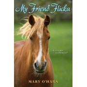 My Friend Flicka by Mary O'Hara