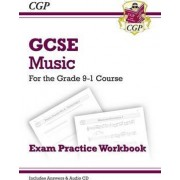 New GCSE Music Exam Practice Workbook - For the Grade 9-1 Course (with Audio CD & Answers) by CGP Books