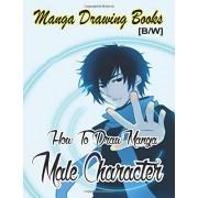 Gala Publication Manga Drawing Books How to Draw Manga Male Characters: Learn Japanese Manga Eyes And Pretty Manga Face: Volume 6 (Drawing Manga Books : Pencil Drawings for Beginners)