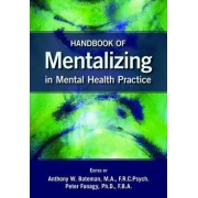 Handbook of Mentalizing in Mental Health Practice by Anthony W. Bateman