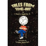 Tales from Time-Out by Henry J Roth