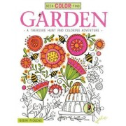 Seek, Color, Find Garden: A Treasure Hunt and Coloring Adventure