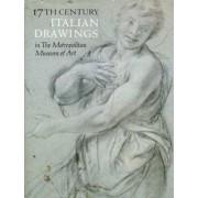17th Century Italian Drawings in the Metropolitan Museum of Art by Metropolitan Museum of Art
