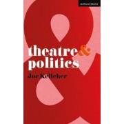 Theatre and Politics by Joe Kelleher