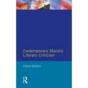 Contemporary Marxist Literary Criticism by Francis Mulhern