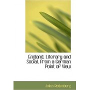 England, Literary and Social, from a German Point of View by Julius Rodenberg