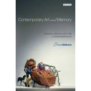 Contemporary Art and Memory by Joan Gibbons
