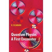 Quantum Physics - A First Encounter by Valerio Scarani