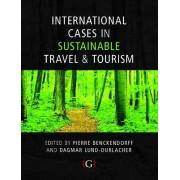 International Cases in Sustainable Travel & Tourism by Pierre Benckendorff