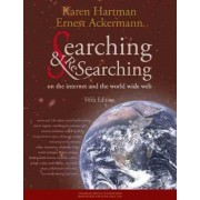 Searching and Researching on the Internet and the World Wide Web by Karen Hartman