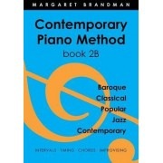 Contemporary Piano Method Book 2b by Margaret Brandman