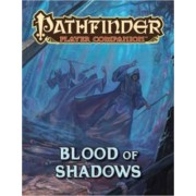 Pathfinder Player Companion: Blood of Shadows: Blood of Shadow by Paizo Staff