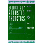 Elements of Acoustic Phonetics by Peter Ladefoged