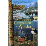 The Reader's Companion to Alaska by Professor of Politics Alan Ryan
