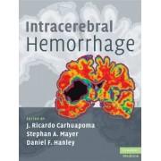 Intracerebral Hemorrhage by J.Ricardo Carhuapoma