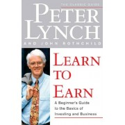 Peter Lynch Learn to Earn: Introduction to the Basics of Investing