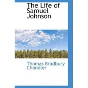 The Life of Samuel Johnson by Thomas Bradbury Chandler