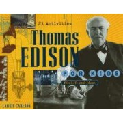Thomas Edison for Kids by Laurie Carlson