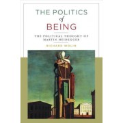 The Politics of Being: The Political Thought of Martin Heidegger