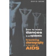 How to Make Dances in an Epidemic by David Gere