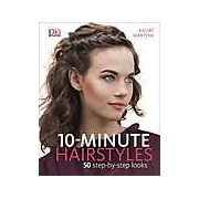 10-Minute Hairstyles. 50 step-by-step look - English Version
