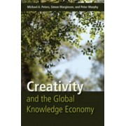 Creativity and the Global Knowledge Economy by Michael A. Peters