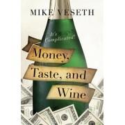 Money, Taste, and Wine by Mike Veseth