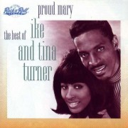 Ike & Tina Turner - Proud Mary - The Best Of Ike & Tina Turner (0077779584628) (1 CD)