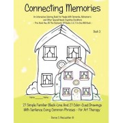 Connecting Memories - Book 3: Coloring and Activities Book for People with Dementia. Alzheimer's, Brain Injuries, Stroke and Other Cognitive Conditi