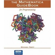 The Mathematica Guidebook for Programming by Michael Trott