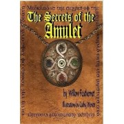 The Secrets of the Amulet 1 by Willow Feathernet