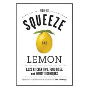 How to Squeeze a Lemon by Fine Cooking
