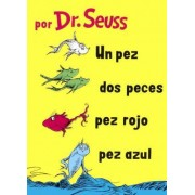 Un Pez, DOS Peces, Pez Rojo, Pez Azul (One Fish, Two Fish, Red Fish, Blue Fish) by Dr Seuss