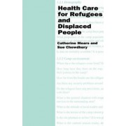 Health Care for Refugees and Displaced People by Catherine Mears