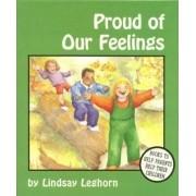 Proud of Our Feelings by Lindsay Leghorn