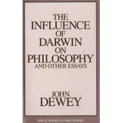 Influence Of Darwin On Philosophy And Other Essays by John Dewey