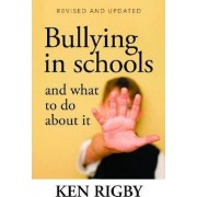 Bullying in Schools and What To Do About It by Ken Rigby