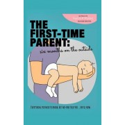 The First-Time Parent: Six Months on the Outside